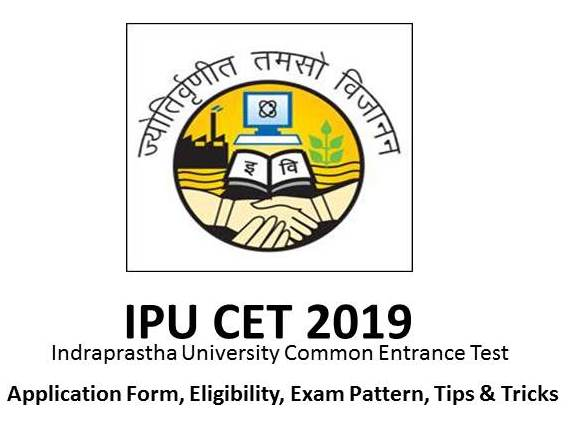 IPU CET 2019 - Indraprastha University Common Entrance Test