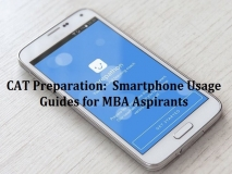CAT 2017/2018 Preparation:  Smartphone Usage Guides for MBA Aspirants