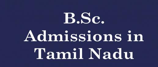 B.Sc. Admissions in Tamil Nadu