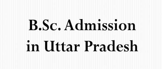 B.Sc. Admission in Uttar Pradesh