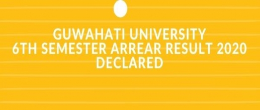 Guwahati university 6th Semester Arrear Result 2020 Declared