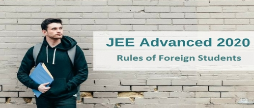 JEE Advanced 2020 New Rules of Foreign Students