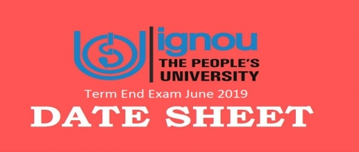 IGNOU Term End Exam June 2019 Date and Application Procedure