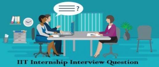 IIT Internship Interview Questions