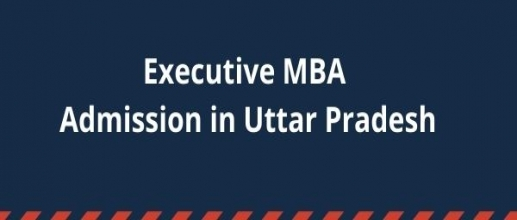 Executive MBA Admission in Uttar Pradesh