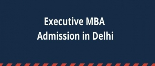 Executive MBA Admission in Delhi