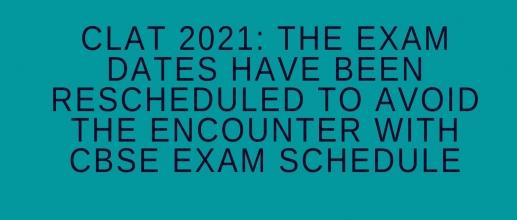 CLAT 2021 Exam dates have been rescheduled