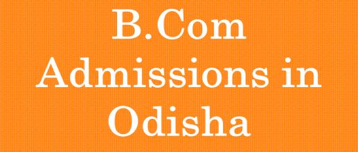 B.Com Admissions in Odisha
