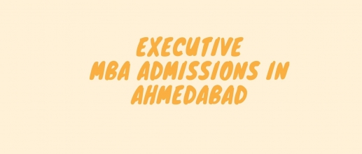 Executive MBA Admissions in Ahmedabad
