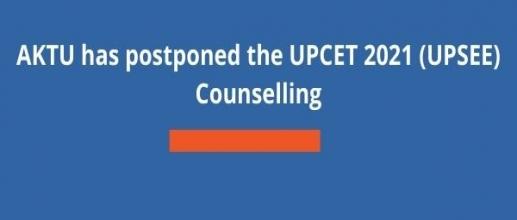 AKTU has postponed the UPCET 2021 (UPSEE) Counselling