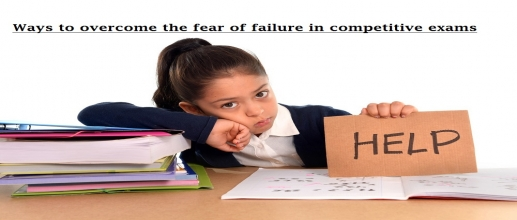 Ways to overcome the fear of failure in competitive exams