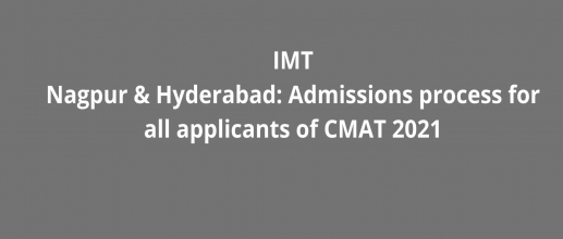IMT Nagpur & Hyderabad: Admissions process for all applicants of CMAT 2021