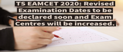 TS EAMCET 2020: Revised Examination Dates to be declared soon and Exam Centres will be increased.