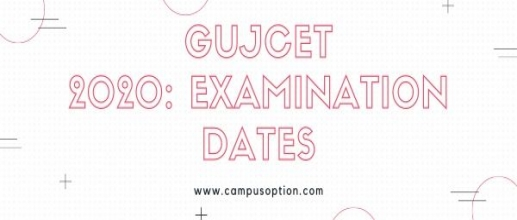 GUJCET 2020: Examination Dates 22nd August