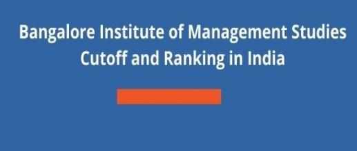 Bangalore Institute of Management Studies Cutoff and Ranking in India