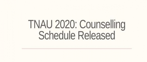 TNAU 2020: Counselling Schedule Released