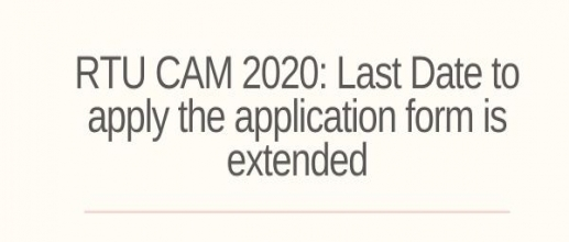RTU CAM 2020: Last Date to apply the application form is extended