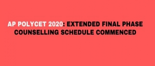 AP POLYCET 2020: Extended Final Phase Counselling Schedule Commenced