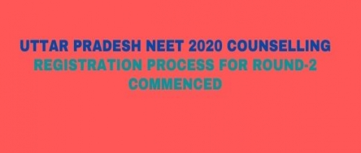 Uttar Pradesh NEET 2020 Counselling Registration Process for Round-2 commenced