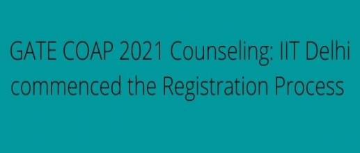 GATE COAP 2021 Counseling: IIT Delhi commenced the Registration Process