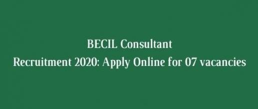 BECIL Consultant Recruitment 2020: Apply Online for 07 vacancies for Senior Consultant