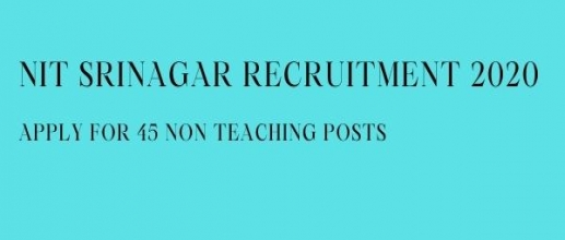 NIT Srinagar Recruitment 2020; Apply for 45 Non Teaching Posts