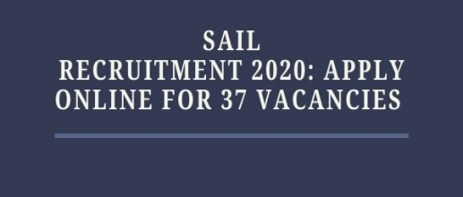 SAIL Recruitment 2020: Apply Online for 37 vacancies