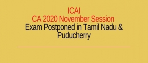 ICAI CA 2020 November Session: Exam Postponed in Tamil Nadu & Puducherry