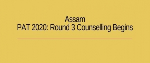 Assam PAT 2020: Round 3 Counselling Begins