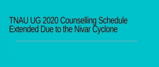 TNAU UG 2020 Counselling Schedule Extended Due to the Nivar Cyclone