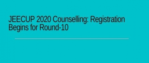 JEECUP 2020 Counselling: Registration Begins for Round-10
