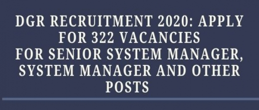 DGR Recruitment 2020: Apply for 322 Vacancies