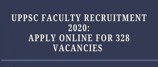 UPPSC Faculty Recruitment 2020: Apply Online for 328 vacancies