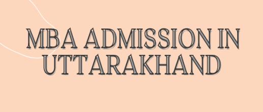 MBA Admission in Uttarakhand