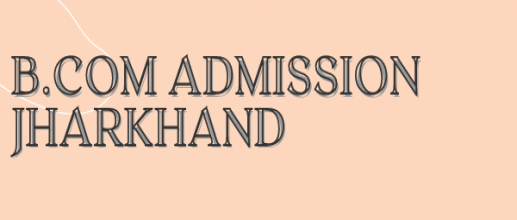 B. Com Admission in Jharkhand