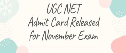 UGC NET Admit Card Released for November Exam