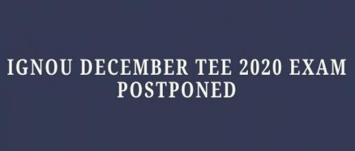 IGNOU December TEE 2020 Exam Postponed