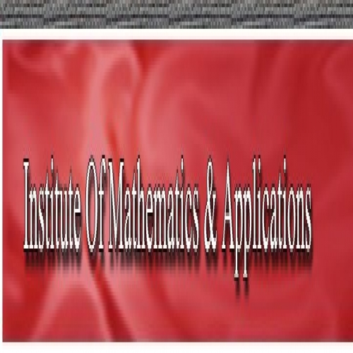 Institute of Mathematics and Applications - [Institute of Mathematics and Applications]